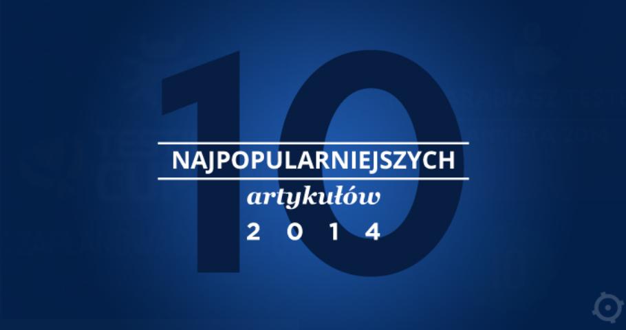 10 najpopularniejszych artykułów 2014