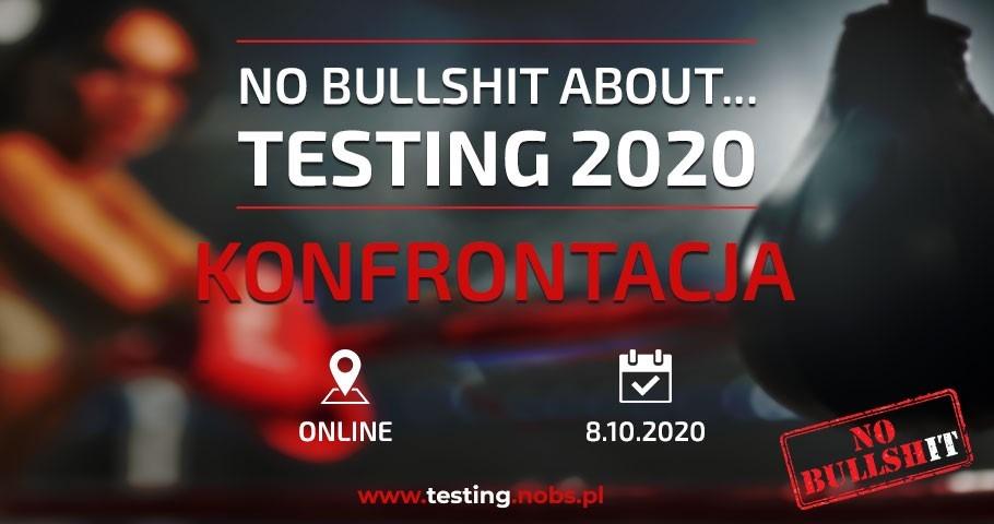 No Bullshit About Testing 2020. Konferencja online