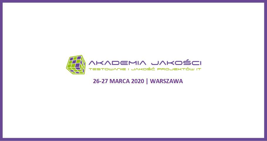 Akademia Jakości - testowanie i jakość projektów IT edycja 2020
