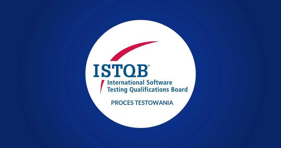 Proces testowania. ISTQB 2018