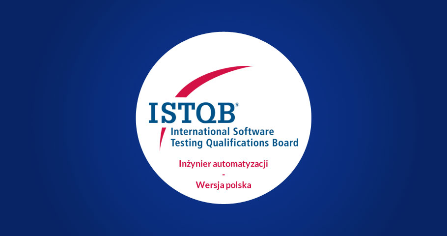 ISTQB Inżynier automatyzacji - Wersja polska