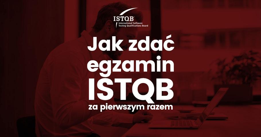 Jak zdać egzamin ISTQB za pierwszym razem?