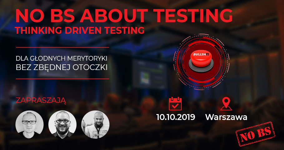 "Konferencja ""No BS about testing. Thinking Driven Testing"". Zapowiedź"