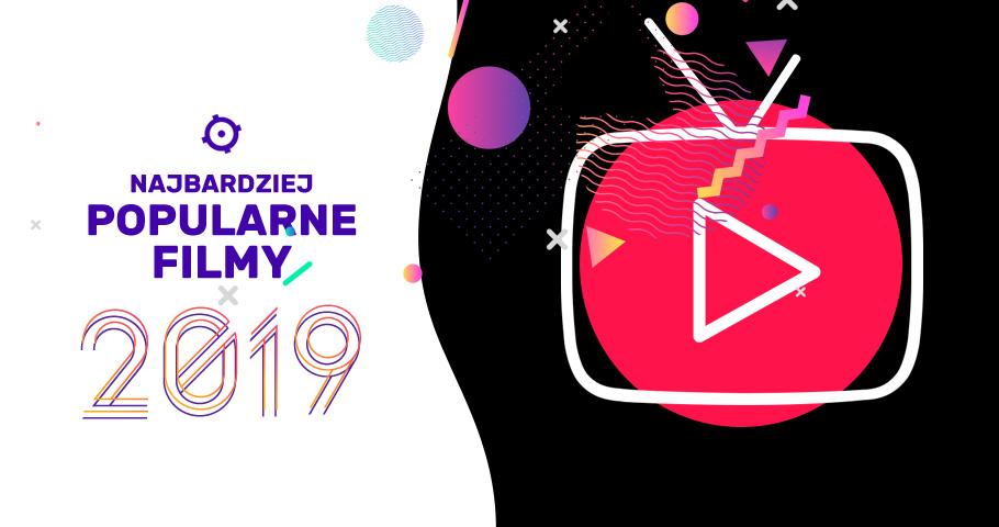 Najbardziej popularne filmy 2019