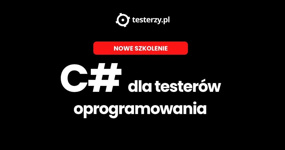 C# dla testerów oprogramowania – nowy kurs w naszej ofercie