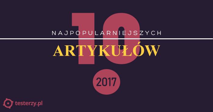 10 najpopularniejszych artykułów 2017