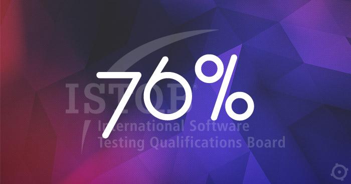 76% - globalna zdawalność certyfikatów ISTQB