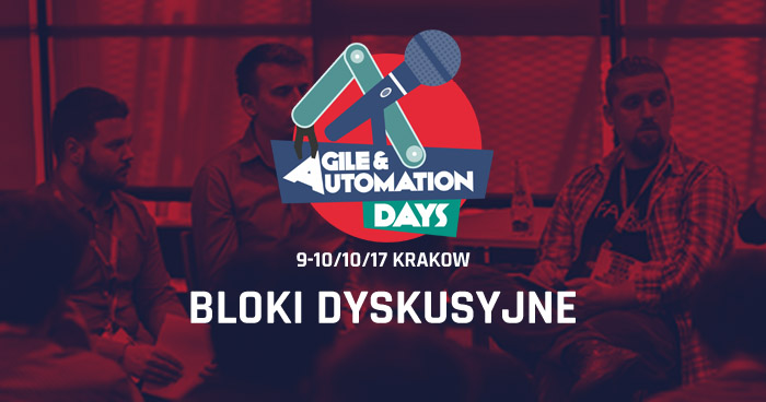 Agile & Automation Days 2017. Bloki dyskusyjne.
