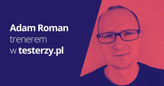 Adam Roman trenerem w testerzy.pl!