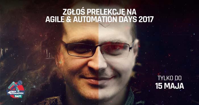 Agile & Automation Days 2017. Zgłoś prelekcję!
