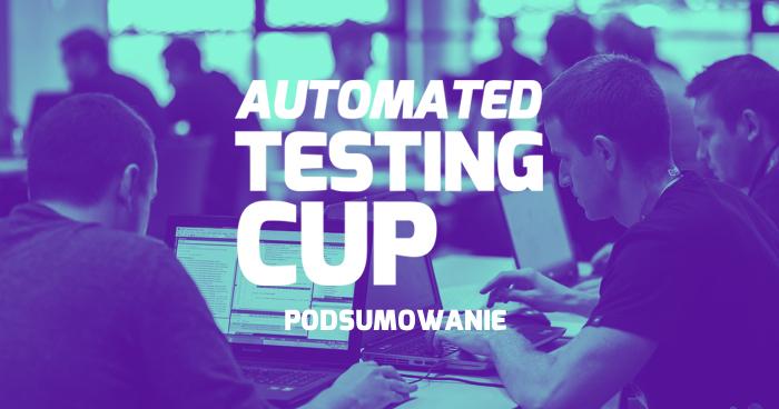 Podsumowanie Automated TestingCup 2016