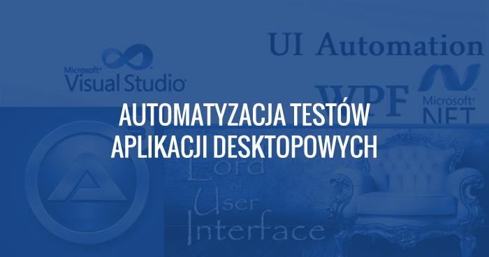 Automatyzacja testów aplikacji desktopowych