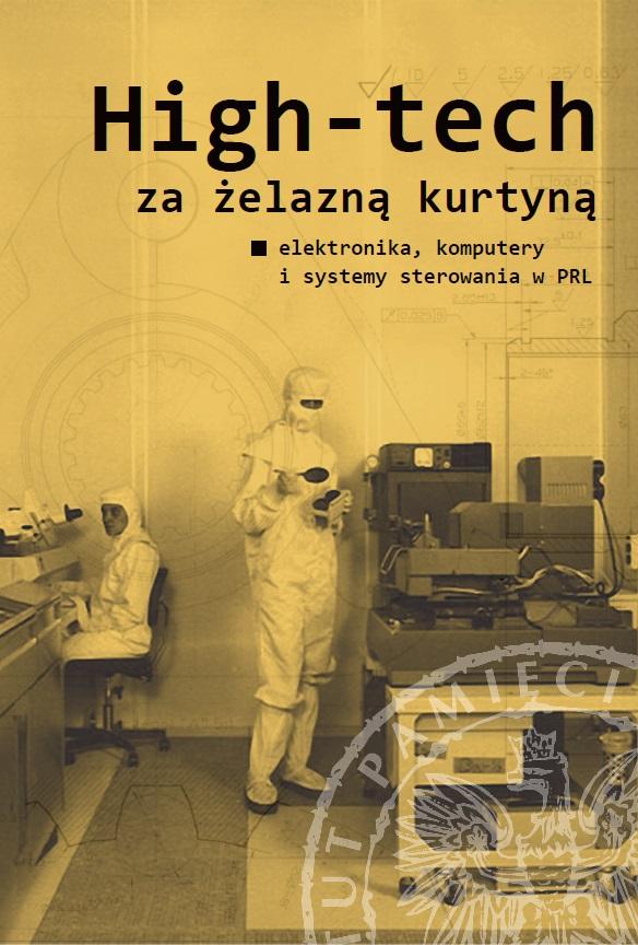 """Polecamy książkę """"High-tech za żelazną kurtyną. Elektronika, komputery i systemy sterowania w PRL"""""""