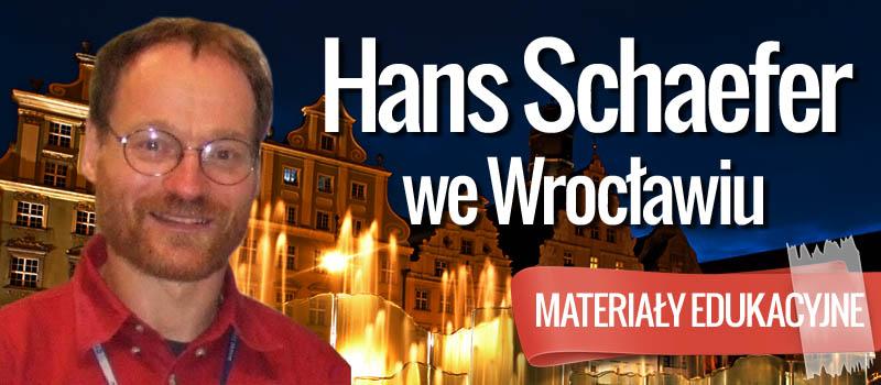 Materiały edukacyjne z wykładu Hansa Schaefera we Wrocławiu
