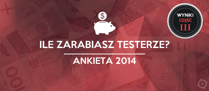 Analiza zarobków testerów - 2014. Część III