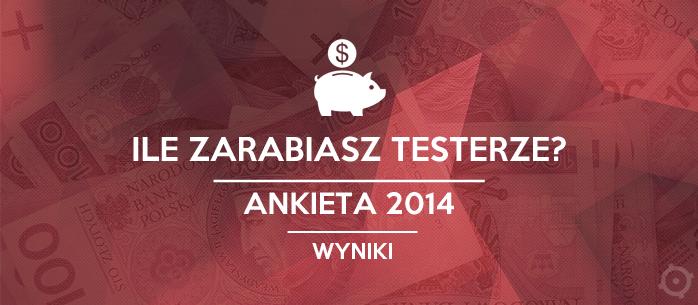 Zarobki testerów 2014. Pierwsze wyniki.