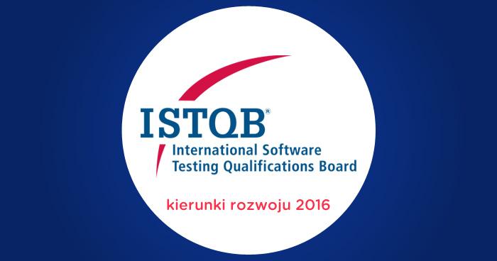 Kierunki rozwoju certyfikacji ISTQB. Nowe sylabusy.