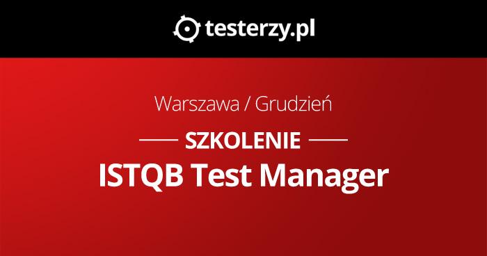 Szkolenie ISTQB Test Manager w grudniu w Warszawie