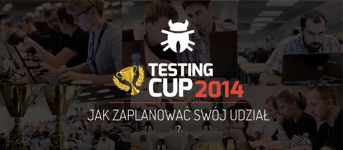 Jak dobrze zaplanować udział w TestingCup?