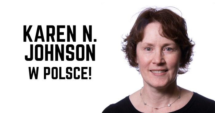 Kolejna gwiazda jakości na polskiej konferencji - Karen N. Johnson!