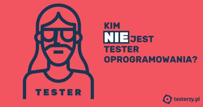 Kim nie jest tester oprogramowania?