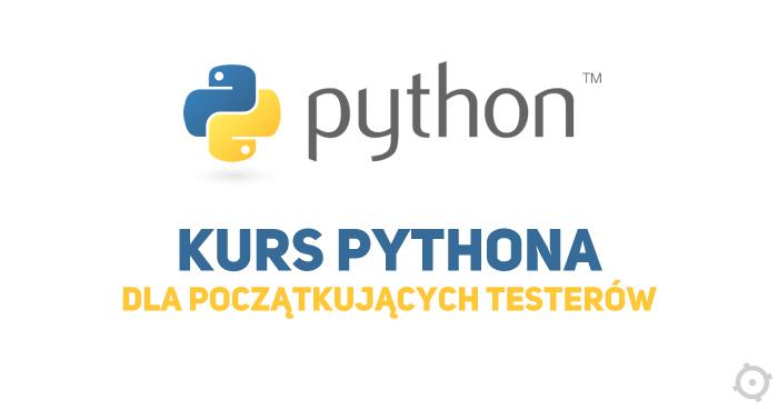 Kurs Pythona dla testerów oprogramowania. Część 2. Instalacja.