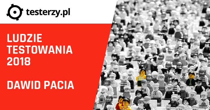 Ludzie testowania 2018. Dawid Pacia.