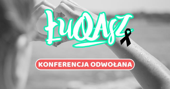 Odwołanie konferencji ŁuQAsz