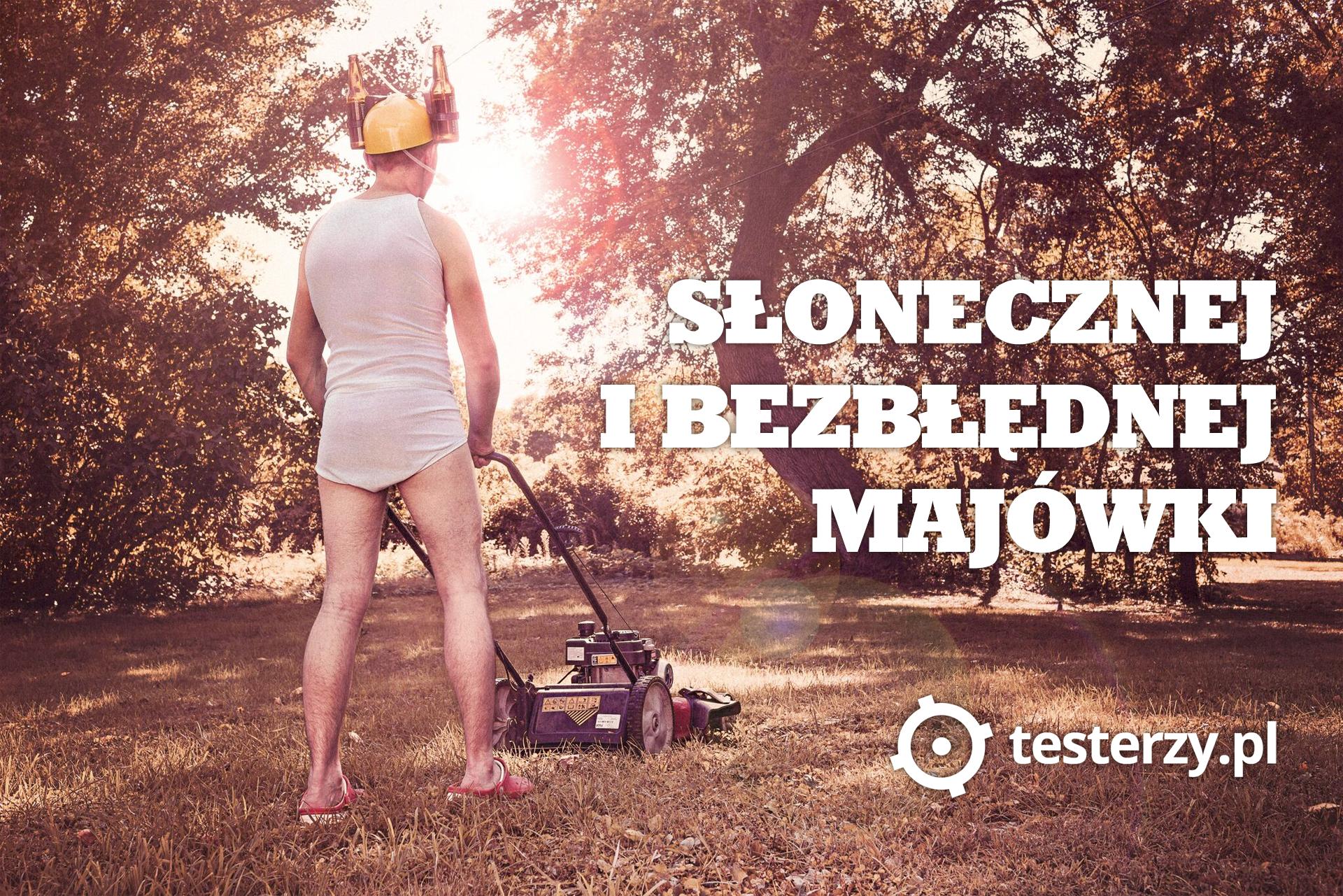 Słonecznej majówki od testerzy.pl