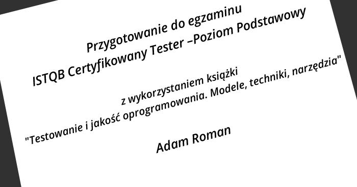 """Mapowanie książki """"Testowanie i jakość oprogramowania"""" na sylabus ISTQB Poziomu Podstawowego"""