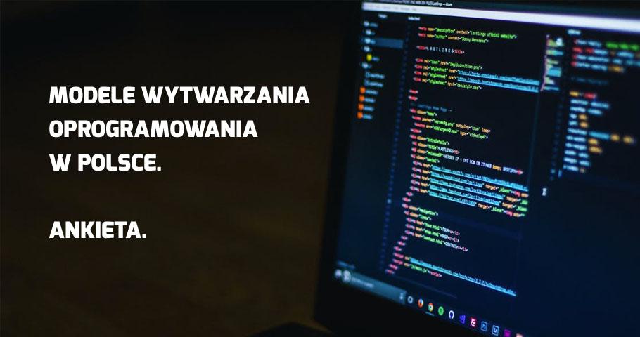 Modele wytwarzania oprogramowania w Polsce. Ankieta.