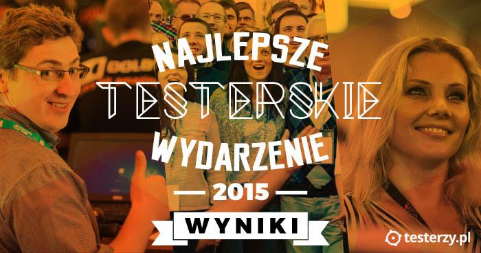 Najważniejsze testerskie wydarzenie 2015 - WYNIKI