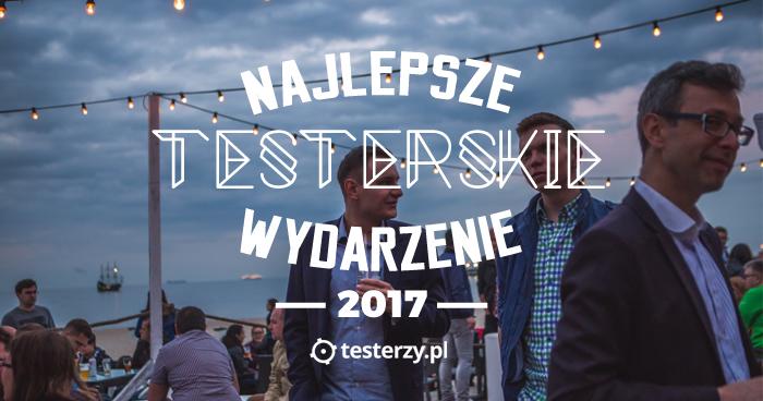 Najważniejsze wydarzenie testerskie 2017 r. - WYNIKI