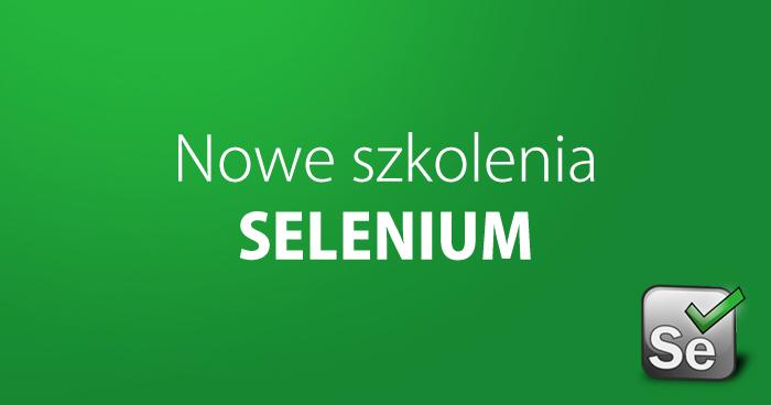 Szkolenia z Selenium i automatyzacji w nowej odsłonie