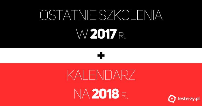 Ostatnie szkolenia w 2017 r. i kalendarz na 2018 r.