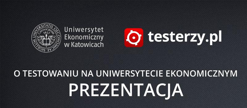 O testowaniu na Uniwersytecie Ekonomicznym - prezentacja