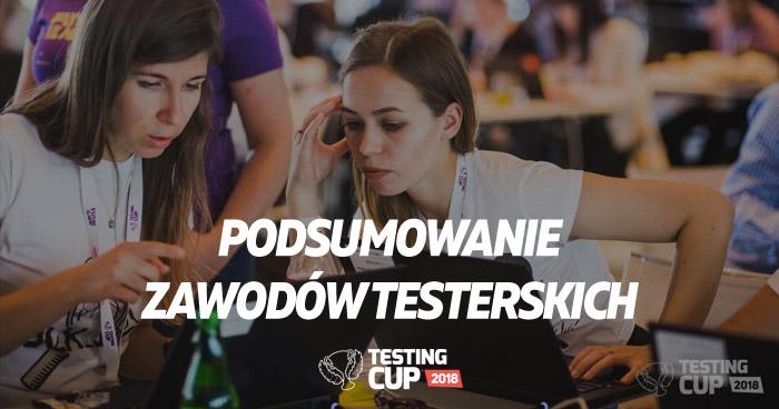 Podsumowanie zawodów testerskich - TestingCup 2018