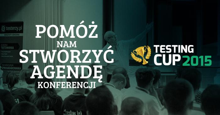 TestingCup 2015 - ankieta dotycząca agendy części konferencyjnej