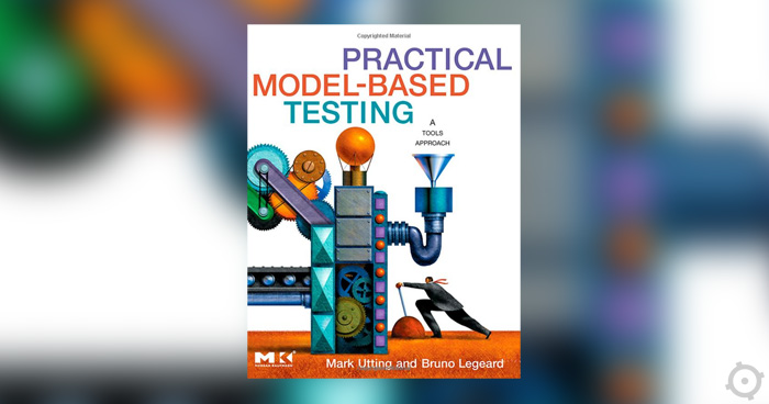 "Recenzja książki ""Practical Model-Based Testing: A Tools Approach"""