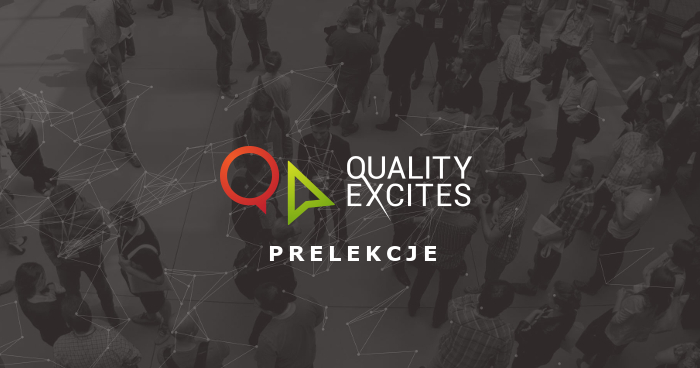 Quality Excites 2016 - prelekcje