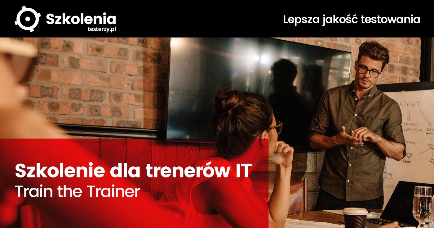 Szkolenie dla trenerów IT - Train the Trainer