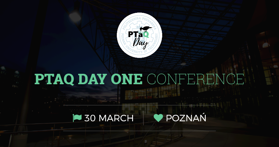 Konferencja PTaQ Day One