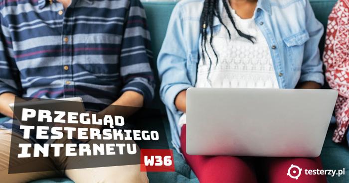 Przegląd testerskiego Internetu 2018 - W36
