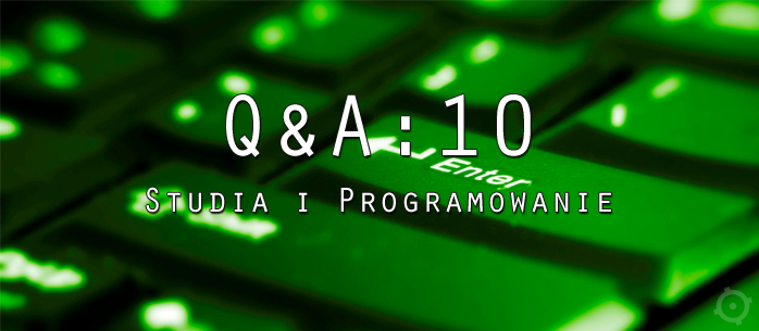 Testerzy odpowiadają testerom 10: Studia i programowanie