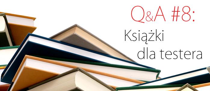 Testerzy odpowiadają testerom 8: Książki dla testera