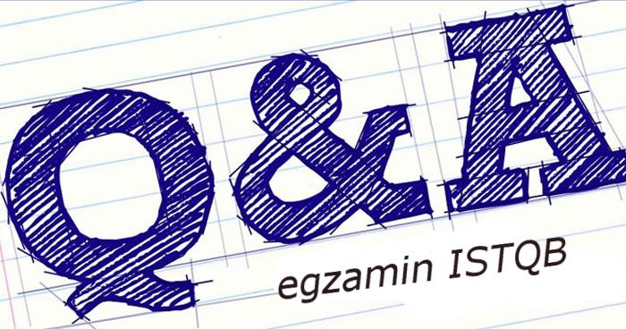 Testerzy odpowiadają testerom 20 - Egzamin ISTQB