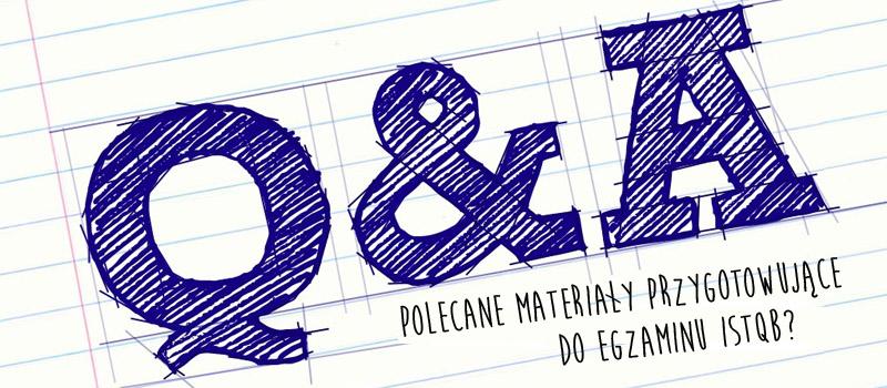 Testerzy odpowiadają testerom 32 - Polecane materiały przygotowujące do egzaminu ISTQB?