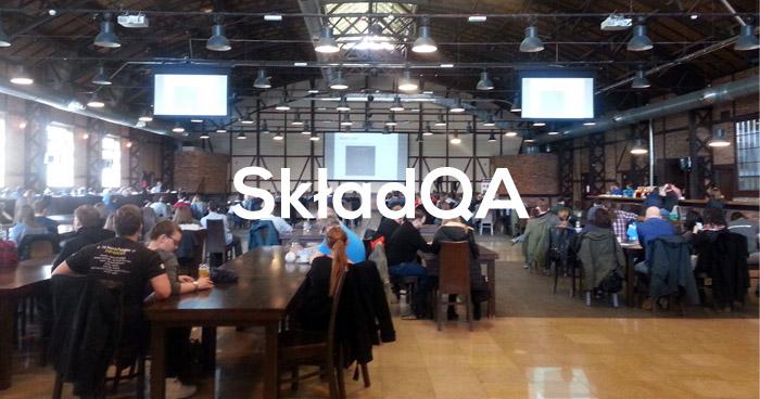 SkładQA 2017 - darmowa konferencja testerska [aktualizacja]