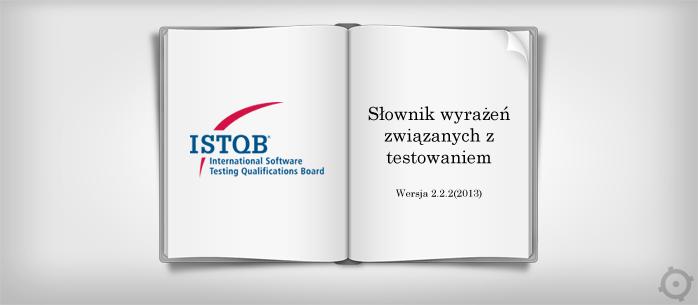 Nowe tłumaczenie słownika testerskiego ISTQB dostępne