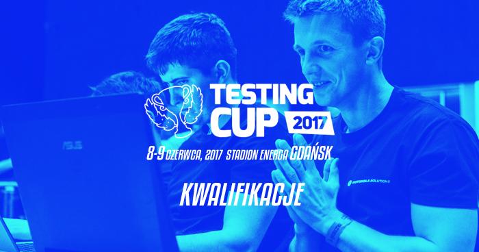 TestingCup 2017. Kwalifikacje [aktualizacja 3]
